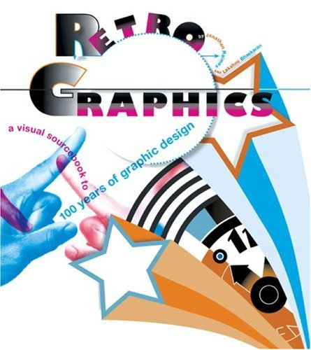 Retro Graphics: A Visual Sourcebook to 100 Years of Graphic Design 9780811855082