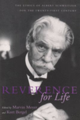Reverence for Life: The Ethics of Albert Schweitzer for the Twenty-First Century 9780815629771