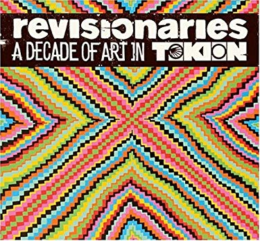 Revisionaries: A Decade of Art in Tokion 9780810994379