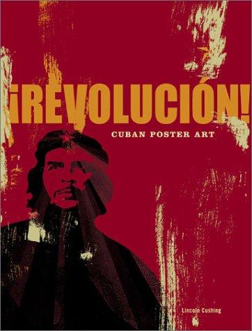 Revolucion!: Cuban Poster Art 9780811835824