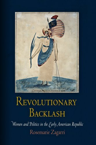 Revolutionary Backlash: Women and Politics in the Early American Republic 9780812220735