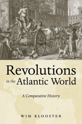 Revolutions in the Atlantic World: A Comparative History 9780814747889