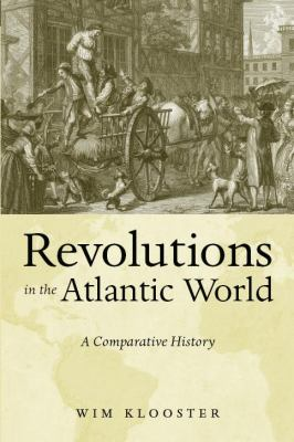 Revolutions in the Atlantic World: A Comparative History 9780814747896