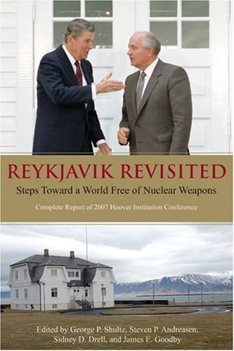Reykjavik Revisited: Steps Toward a World Free of Nuclear Weapons 9780817949228