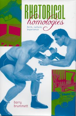 Rhetorical Homologies: Form, Culture, Experience 9780817314231