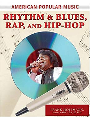 Rhythm and Blues, Rap, and Hip-Hop 9780816073412