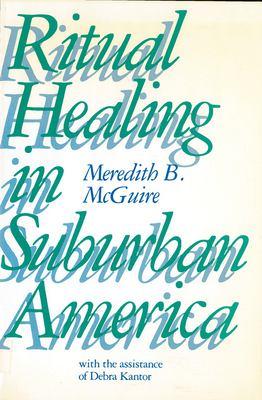 Ritual Healing in Surburban America 9780813513133