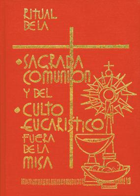 Ritual de la Sagrada Comunion y del Culto Eucaristico Fuera de la Misa 9780814643297