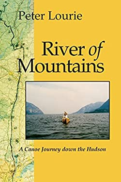 River of Mountains: A Canoe Journey Down the Hudson 9780815603160