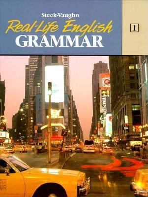 Steck-Vaughn Real-Life English Grammar: Student Edition Low - Beg (Book 1) 9780811446259
