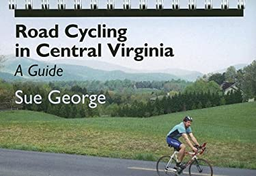 Road Cycling in Central Virginia: A Guide 9780813925325