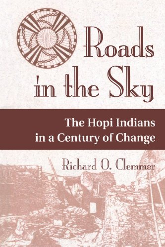 Roads in the Sky: The Hopi Indians in a Century of Change 9780813325118