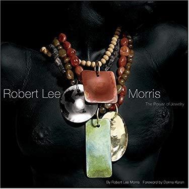 Robert Lee Morris: The Power of Jewelry 9780810949546