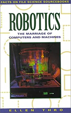 Robotics: The Marriage of Computers and Machines