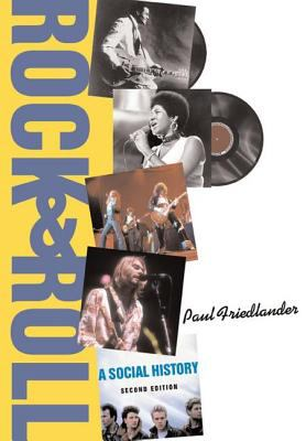 Rock and Roll: A Social History, Second Edition 9780813343068