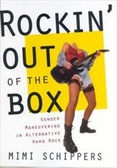 Rockin' Out of the Box: Gender Maneuvering in Alternative Hard Rock