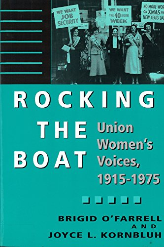 Rocking the Boat: Union Women's Voices, 1915-1975 9780813522692