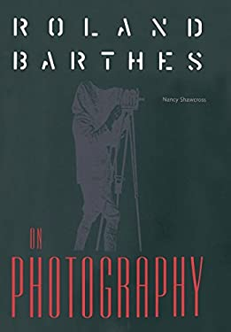 Roland Barthes on Photography: The Critical Tradition in Perspective 9780813014692