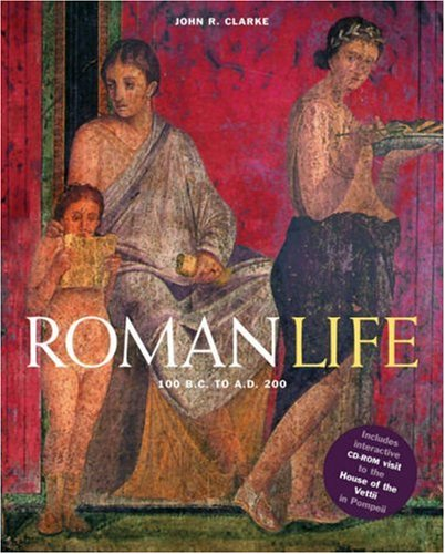 Roman Life: 100 B.C. to A.D. 200 [With CDROM]