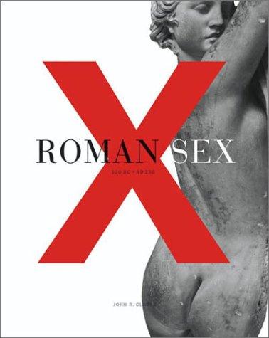 Roman Sex: 100 B.C. to A.D. 250 9780810942639