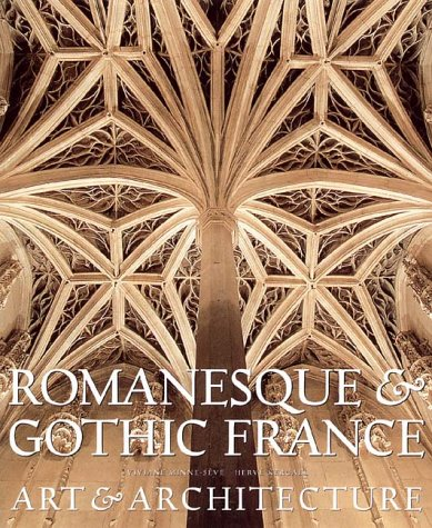 Romanesque and Gothic France: Art and Architecture 9780810944367