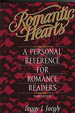 Romantic Hearts: A Personal Reference for Romance Readers 9780810830028