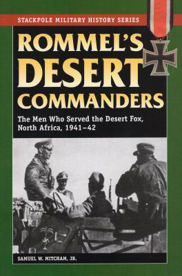 Rommel's Desert Commanders: The Men Who Served the Desert Fox, North Africa, 1941-42 9780811735100