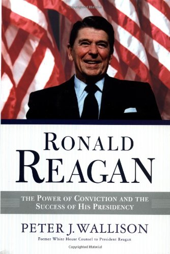 Ronald Reagan: The Power of Conviction and the Restoration of the Presidency 9780813340463