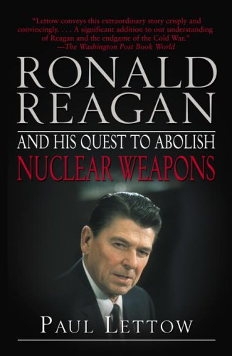 Ronald Reagan and His Quest to Abolish Nuclear Weapons 9780812973266