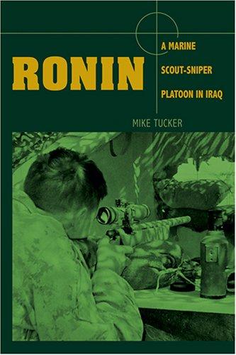 Ronin: A Marine Scout/Sniper Platoon in Iraq 9780811703185