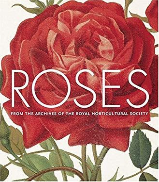 Roses: From the Archives of the Royal Horticultural Society 9780810956247