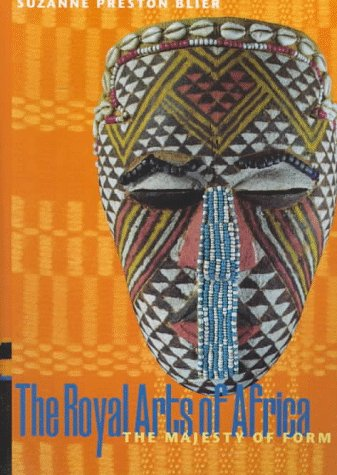 Royal Arts of Africa: The Majesty of Form (Perspectives), the (Trade Version) 9780810927056