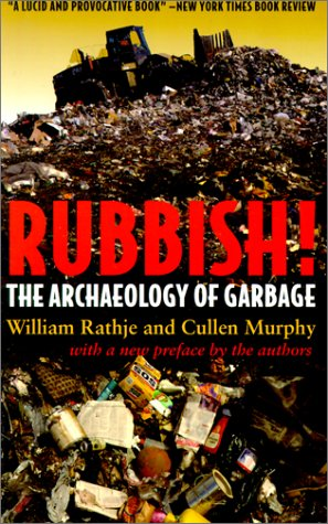 Rubbish!: The Archaeology of Garbage 9780816521432