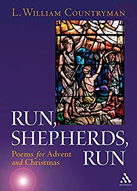 Run, Shepherds, Run: Poems for Advent and Christmas 9780819221513