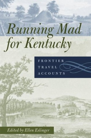 Running Mad for Kentucky: Frontier Travel Accounts 9780813123134