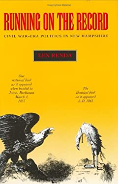 Running on the Record Running on the Record: Civil War-Era Politics in New Hampshire Civil War-Era Politics in New Hampshire 9780813917221