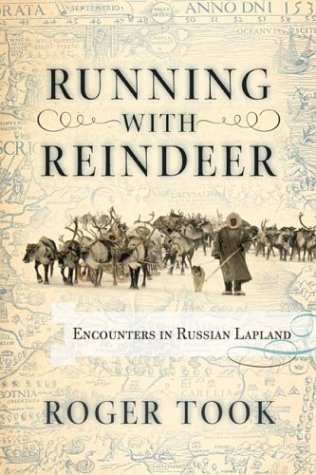 Running with Reindeer: Encounters in Russian Lapland 9780813342108