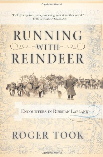 Running with Reindeer: Encounters in Russian Lapland 9780813343006