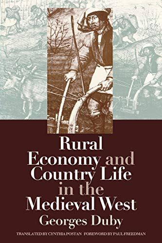 Rural Economy and Country Life in the Medieval West 9780812216745