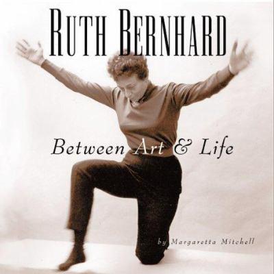 Ruth Bernhard: Between Art and Life 9780811821919