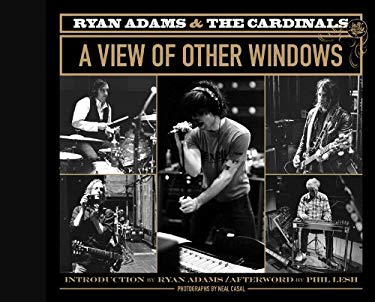 Ryan Adams & the Cardinals: A View of Other Windows 9780810982666