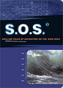 S.O.S.: Chilling Tales of Adventures on the High Seas 9780811831000