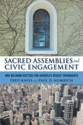 Sacred Assemblies and Civic Engagement: How Religion Matters for America's Newest Immigrants 9780813541709