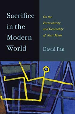 Sacrifice in the Modern World: On the Particularity and Generality of Nazi Myth 9780810128163