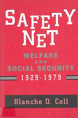Safety Net: Welfare and Social Security, 1929-1979 9780813521596