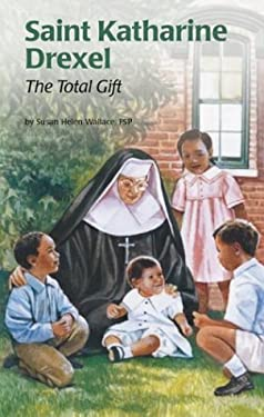 Saint Katharine Drexel: The Total Gift 9780819870681