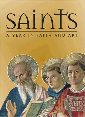 Saints: A Year in Faith and Art 9780810954991