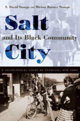 Salt City and Its Black Community: A Sociological Study of Syracuse, New York