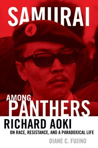 Samurai Among Panthers: Richard Aoki on Race, Resistance, and a Paradoxical Life 9780816677870