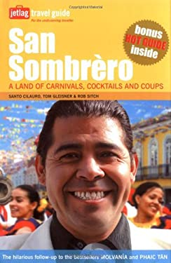 San Sombrero: A Land of Carnivals, Cocktails and Coups 9780811856195